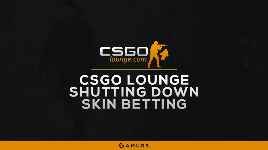 No More Skin Wagering At CSGO Lounge