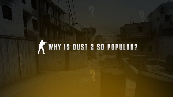 WHY-UIS-DUST-2-SO-POPULAR