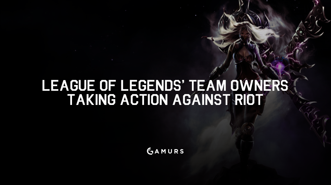 League of Legends' Team Owners Taking Action Against Riot