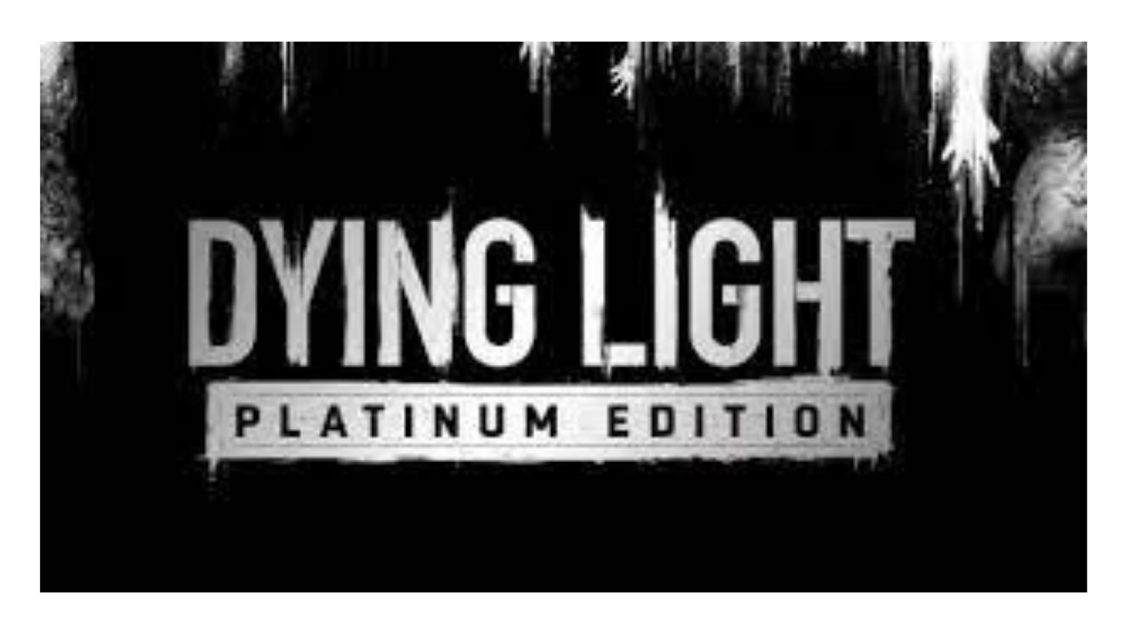 dying light platinum